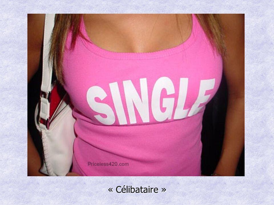 « Célibataire »