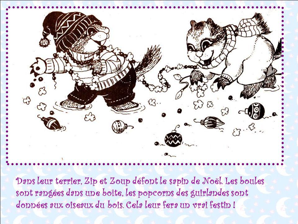 Dans leur terrier, Zip et Zoup défont le sapin de Noël