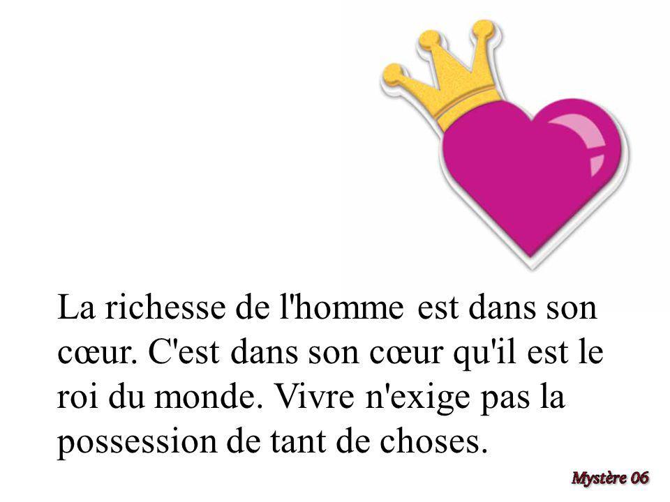 La richesse de l homme est dans son cœur