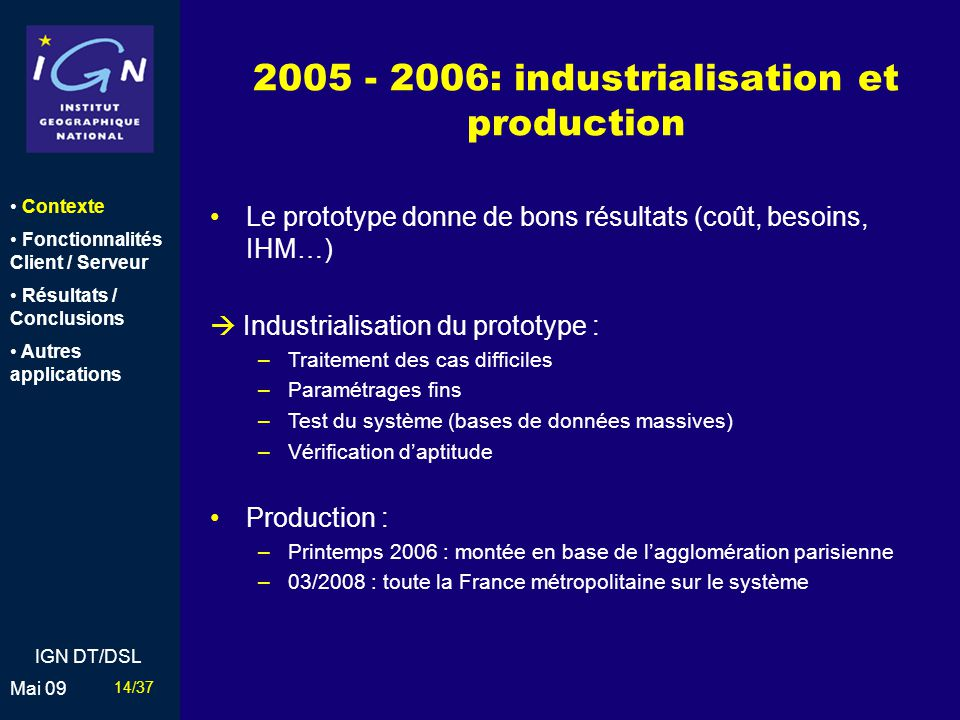2005 - 2006: industrialisation et production