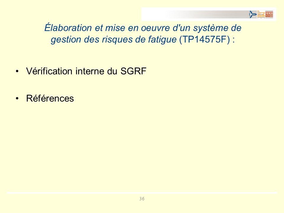 Élaboration et mise en oeuvre d un système de gestion des risques de fatigue (TP14575F) :