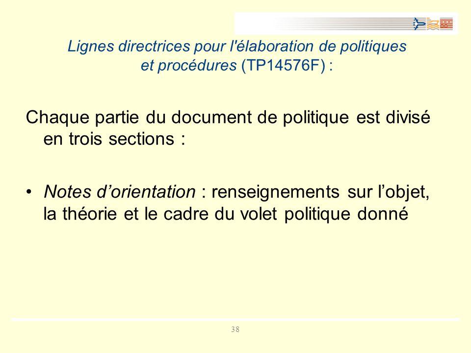 Chaque partie du document de politique est divisé en trois sections :