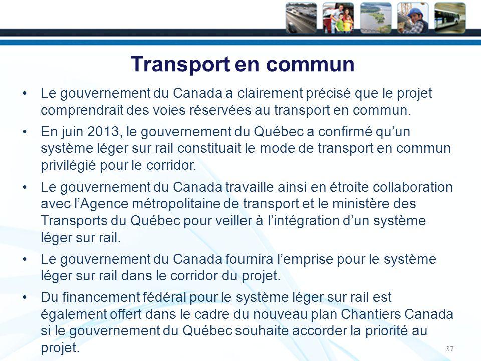 Transport en commun Le gouvernement du Canada a clairement précisé que le projet comprendrait des voies réservées au transport en commun.