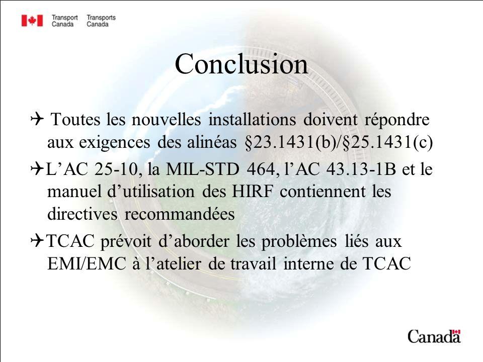 Conclusion  Toutes les nouvelles installations doivent répondre aux exigences des alinéas §23.1431(b)/§25.1431(c)