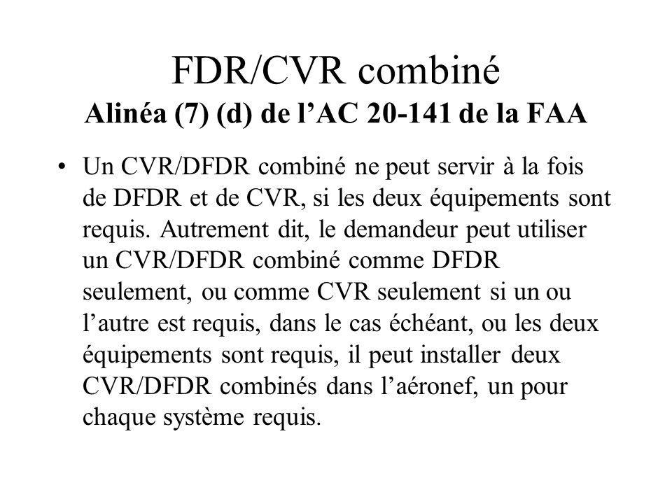 FDR/CVR combiné Alinéa (7) (d) de l'AC 20-141 de la FAA