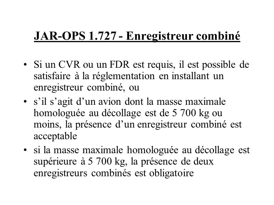 JAR-OPS 1.727 - Enregistreur combiné