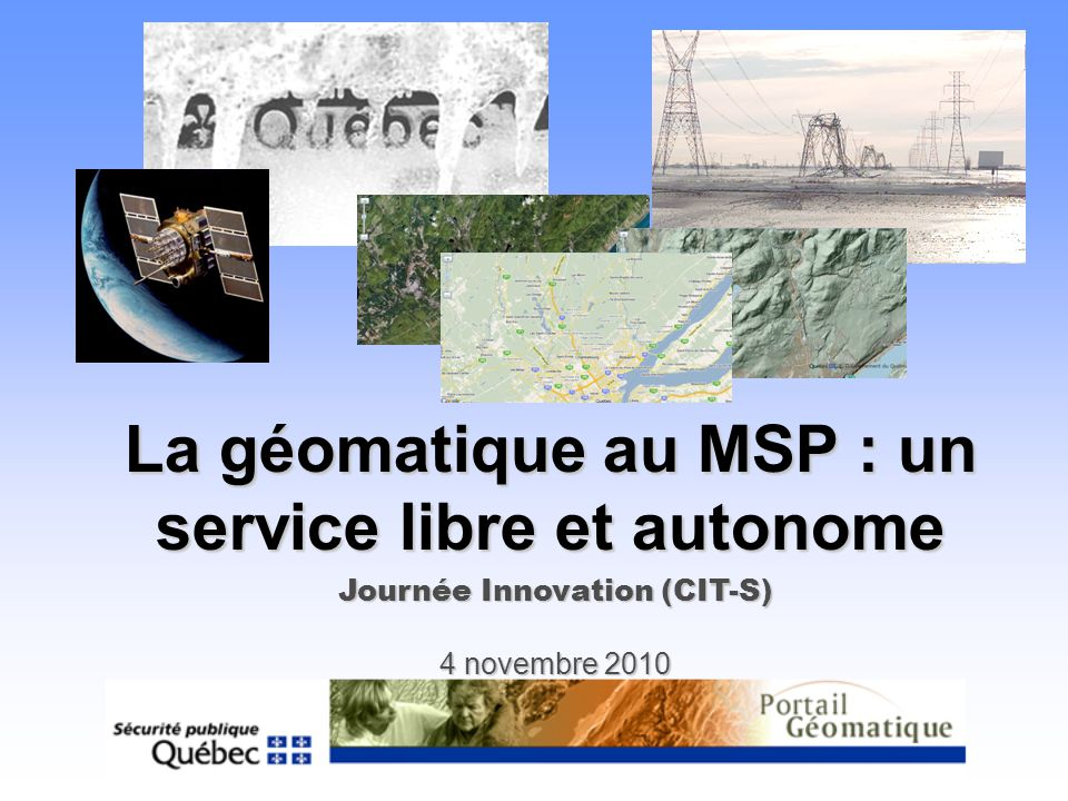 La géomatique au MSP : un service libre et autonome