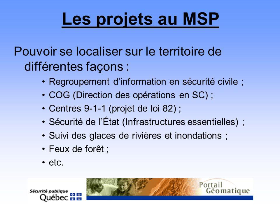 Les projets au MSP Pouvoir se localiser sur le territoire de différentes façons : Regroupement d'information en sécurité civile ;