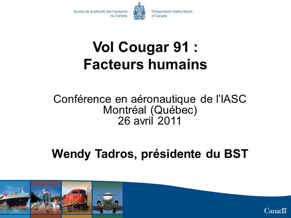 Vol Cougar 91 : Facteurs humains Wendy Tadros, présidente du BST