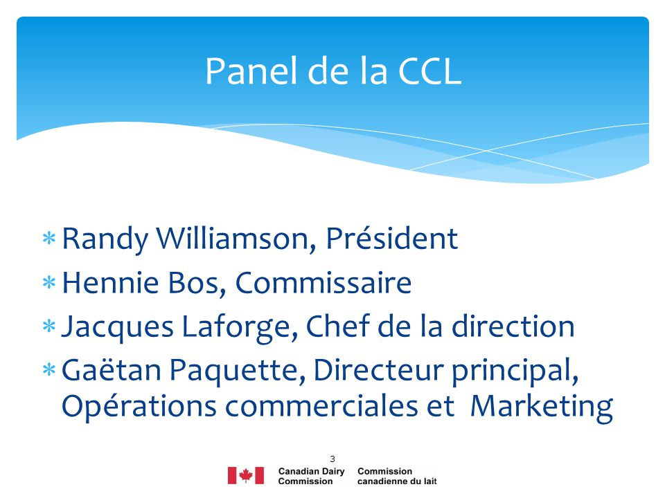 Panel de la CCL Randy Williamson, Président Hennie Bos, Commissaire
