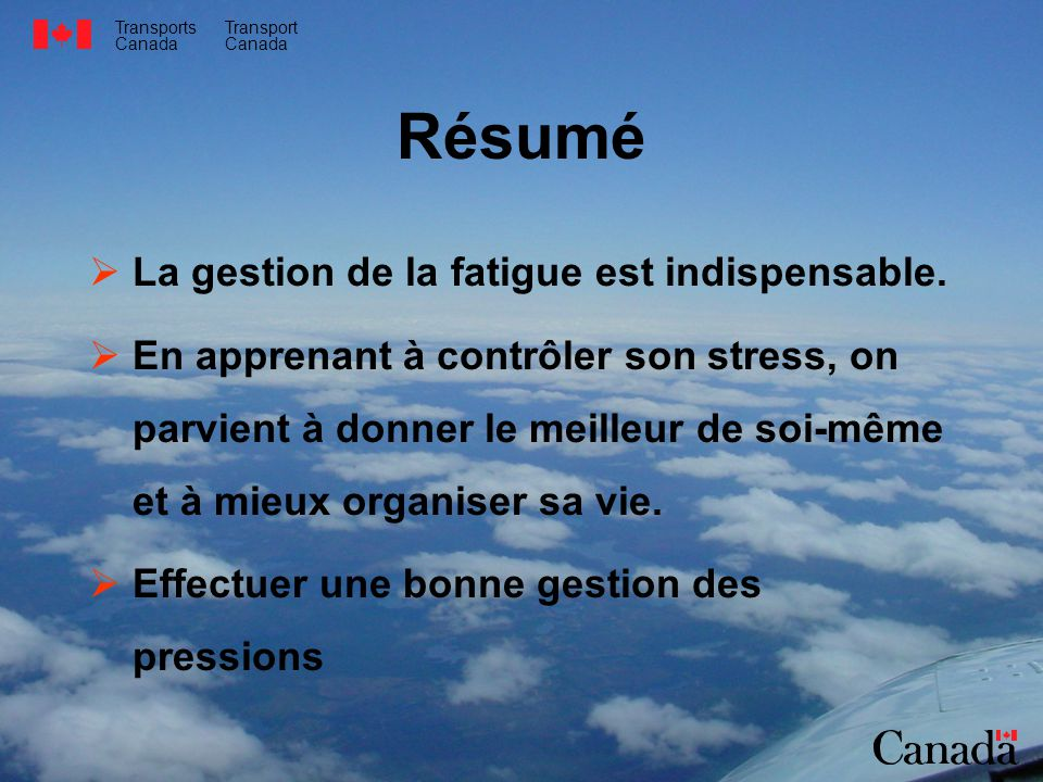Résumé La gestion de la fatigue est indispensable.