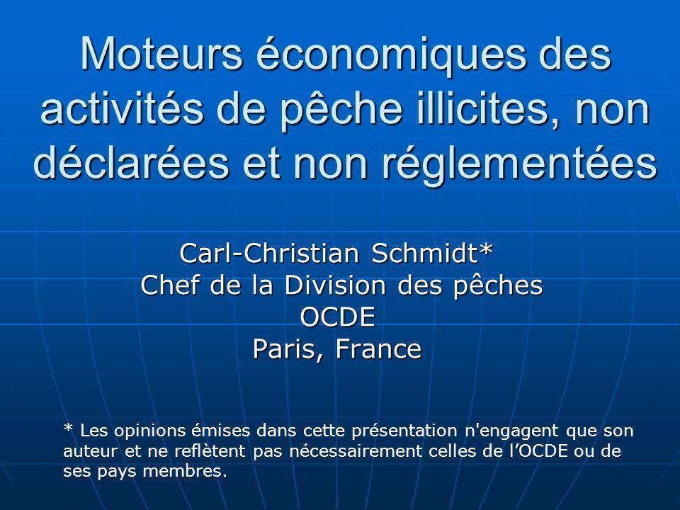 Moteurs économiques des activités de pêche illicites, non déclarées et non réglementées