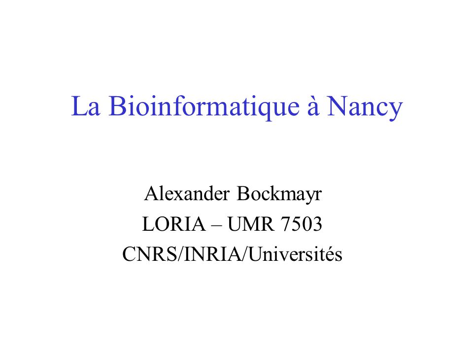 La Bioinformatique à Nancy