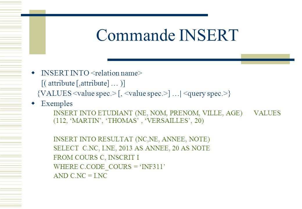 Commande INSERT INSERT INTO <relation name>