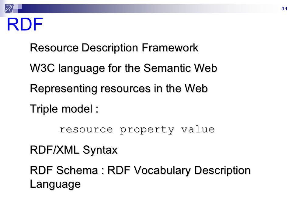 RDF Resource Description Framework W3C language for the Semantic Web