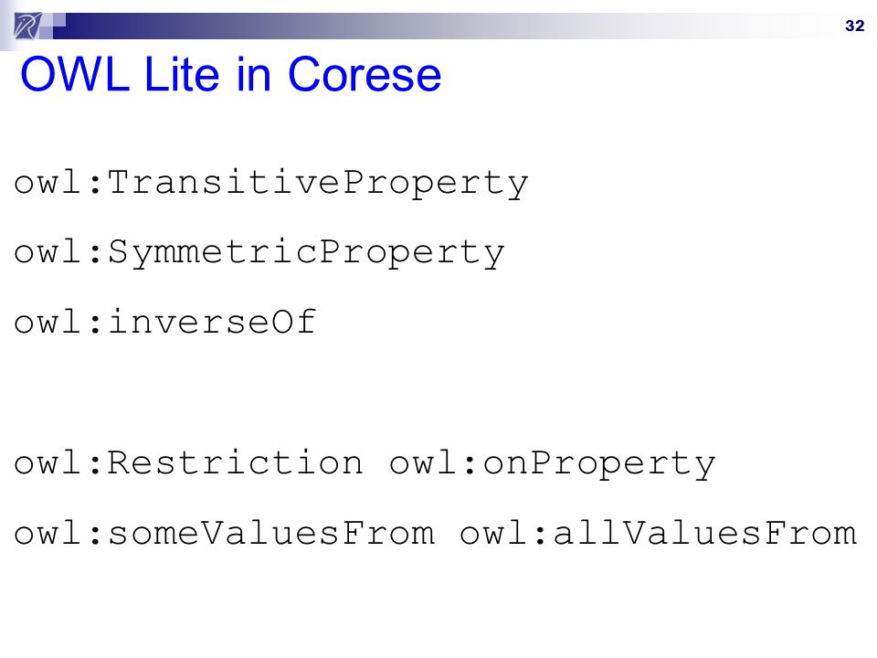 OWL Lite in Corese owl:TransitiveProperty owl:SymmetricProperty