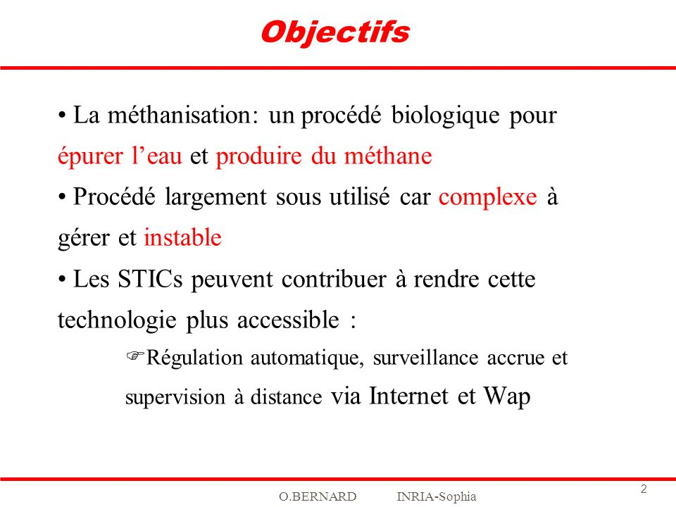 Objectifs La méthanisation: un procédé biologique pour épurer l'eau et produire du méthane.