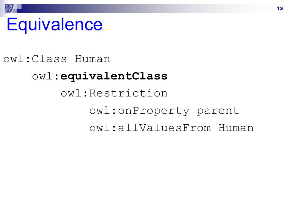 Equivalence owl:Class Human owl:equivalentClass owl:Restriction