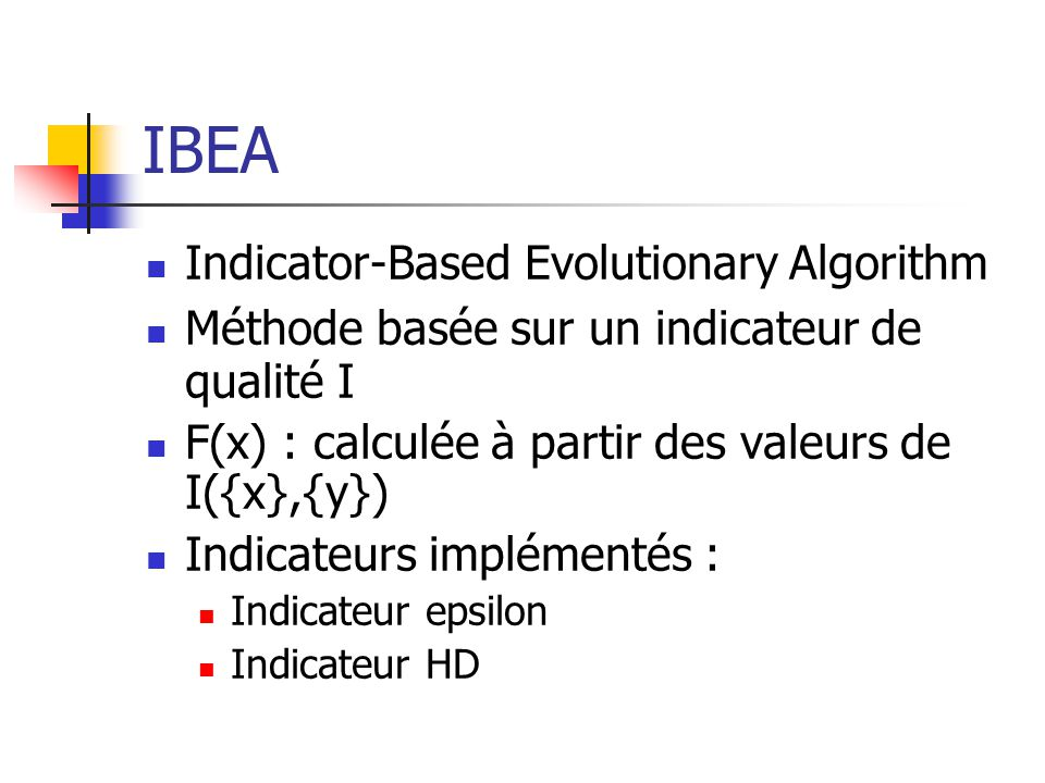 IBEA Indicator-Based Evolutionary Algorithm