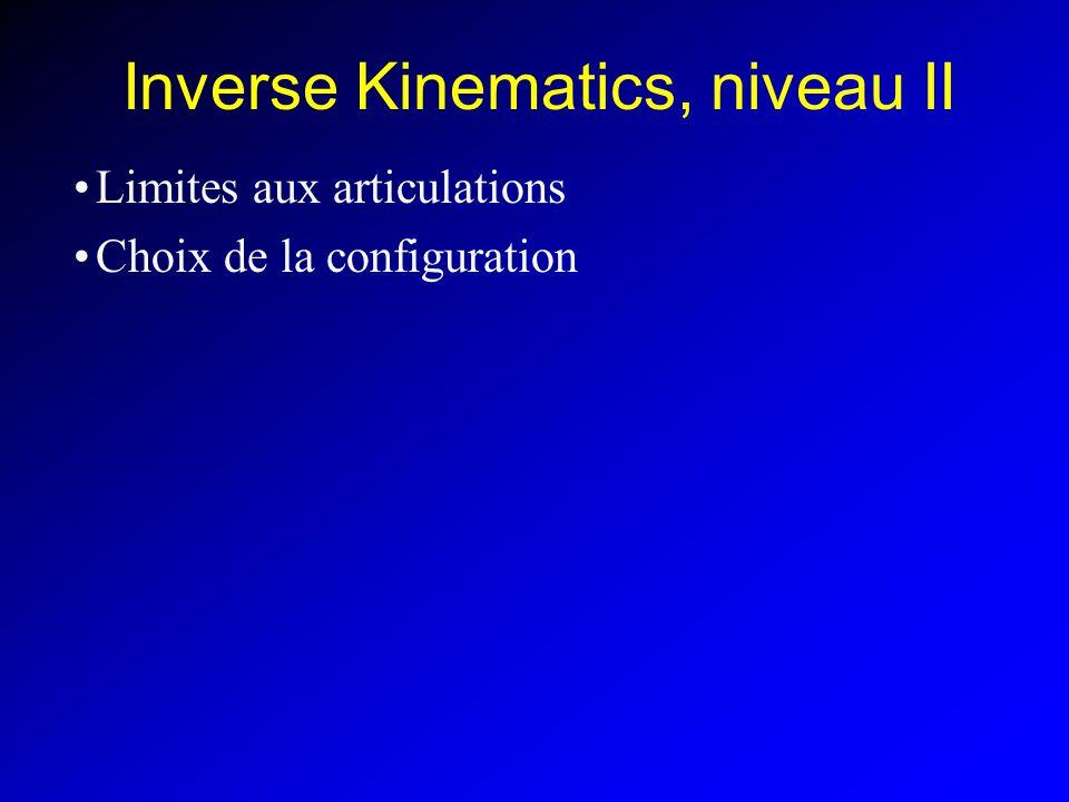 Inverse Kinematics, niveau II