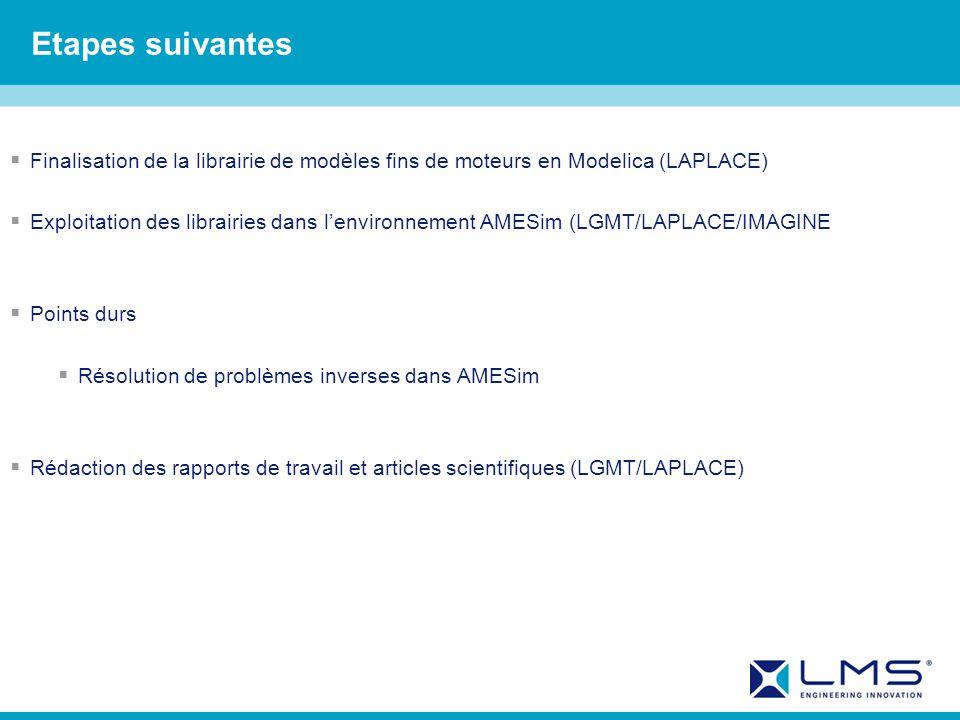 Etapes suivantes Finalisation de la librairie de modèles fins de moteurs en Modelica (LAPLACE)