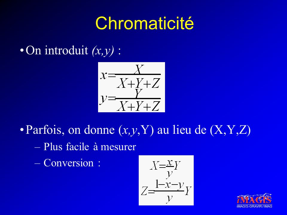 Chromaticité On introduit (x,y) :
