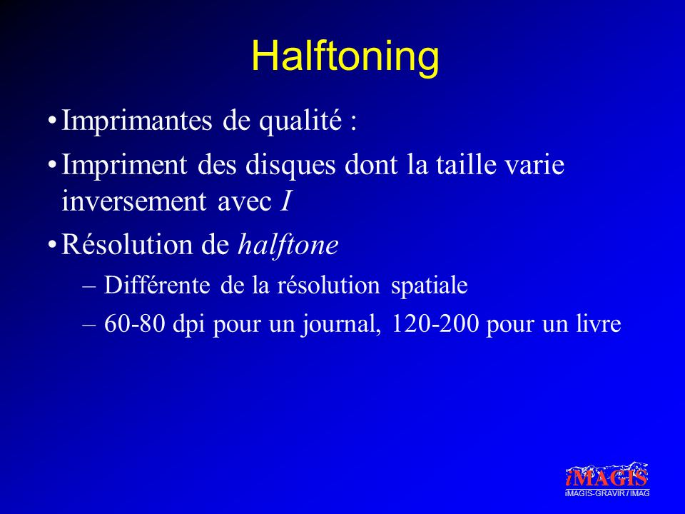 Halftoning Imprimantes de qualité :