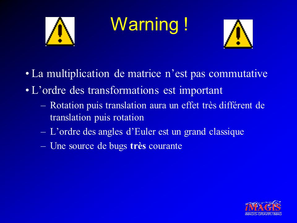 Warning ! La multiplication de matrice n'est pas commutative