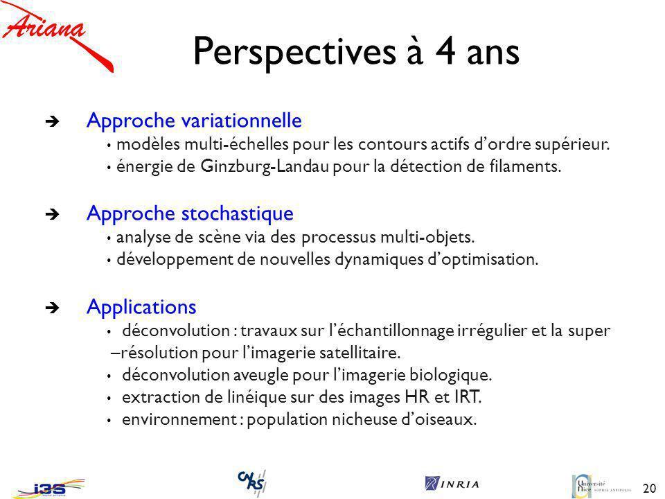 Perspectives à 4 ans Approche variationnelle Approche stochastique