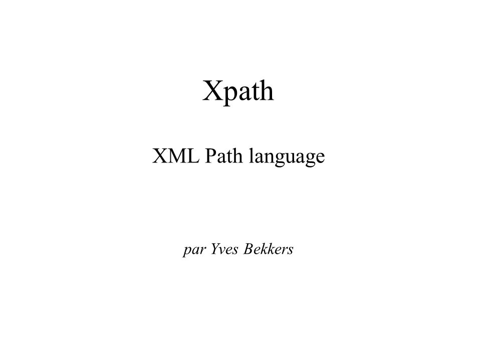 Xpath XML Path language par Yves Bekkers