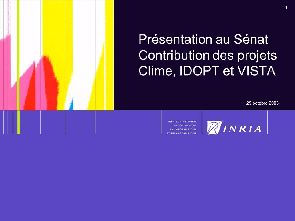 Présentation au Sénat Contribution des projets Clime, IDOPT et VISTA
