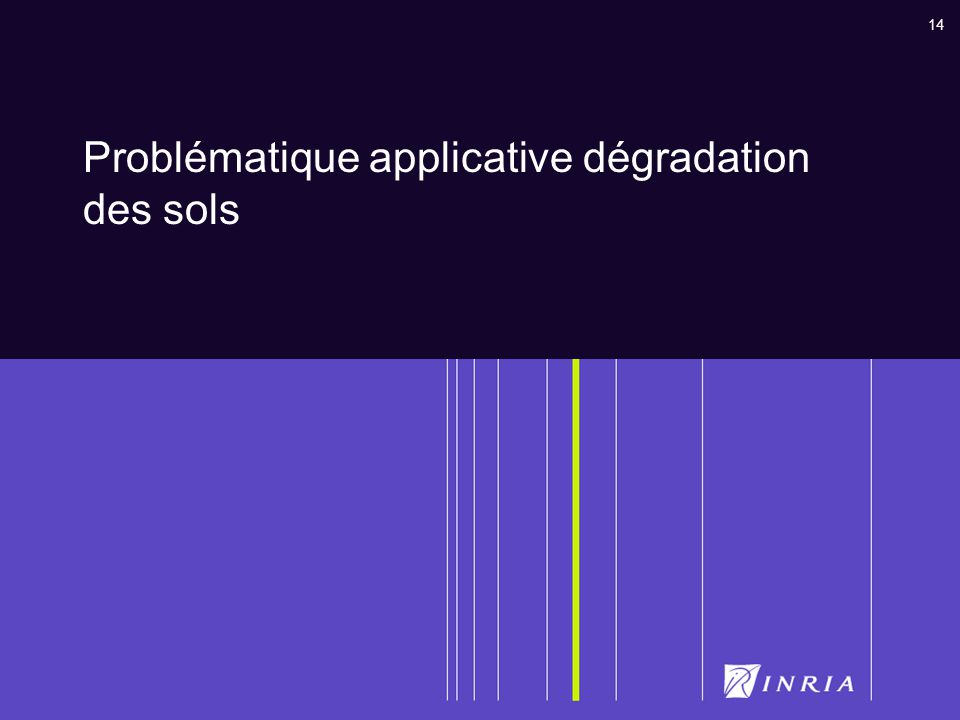 Problématique applicative dégradation des sols