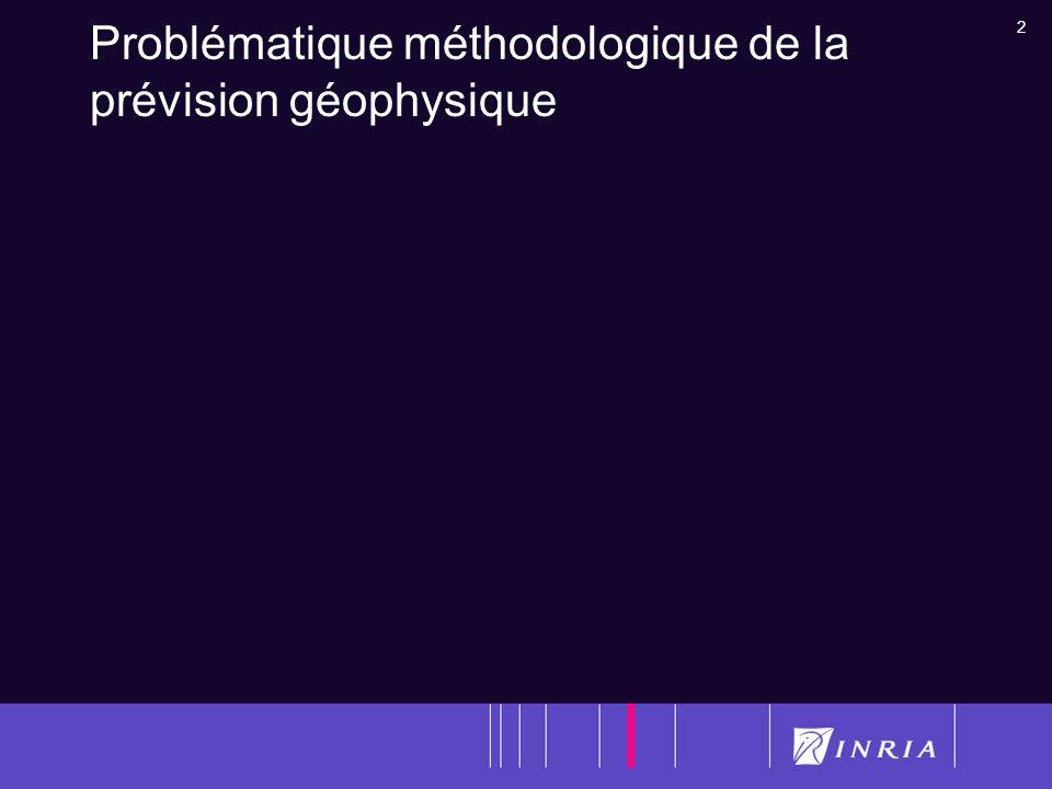 Problématique méthodologique de la prévision géophysique