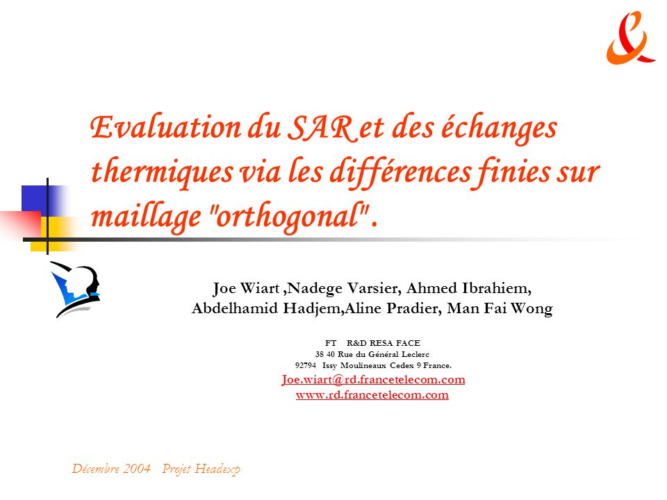 Evaluation du SAR et des échanges thermiques via les différences finies sur maillage orthogonal .