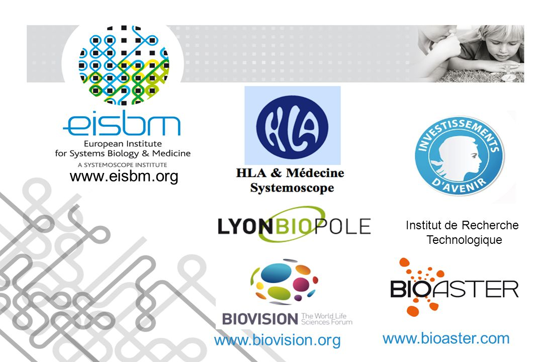 www.eisbm.org www.bioaster.com www.biovision.org Institut de Recherche
