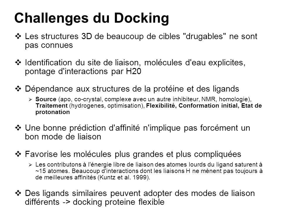 Challenges du Docking Les structures 3D de beaucoup de cibles drugables ne sont pas connues.