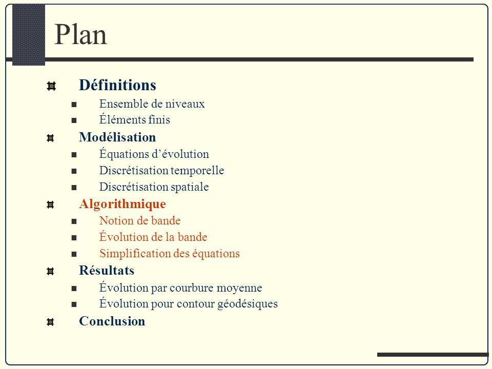 Plan Définitions Modélisation Algorithmique Résultats Conclusion