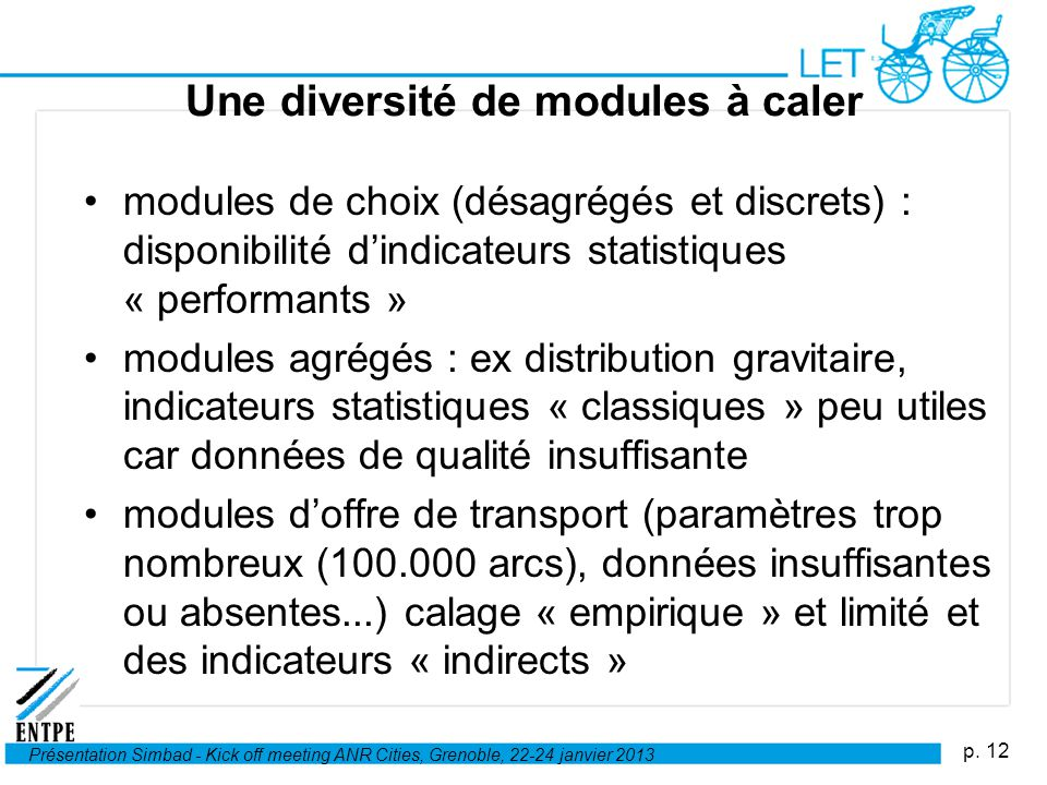 Une diversité de modules à caler
