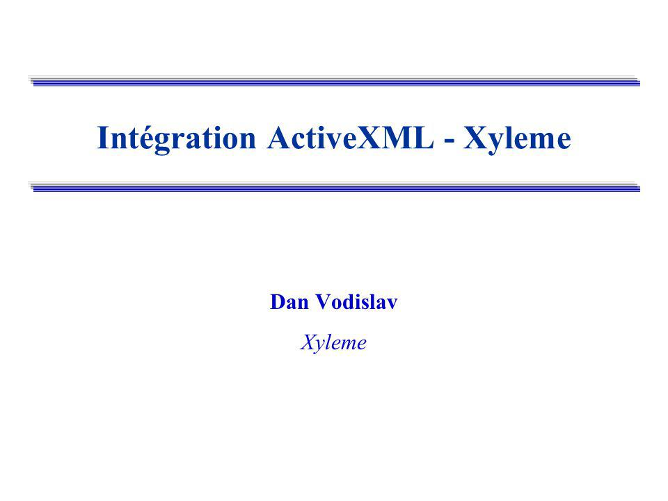 Intégration ActiveXML - Xyleme