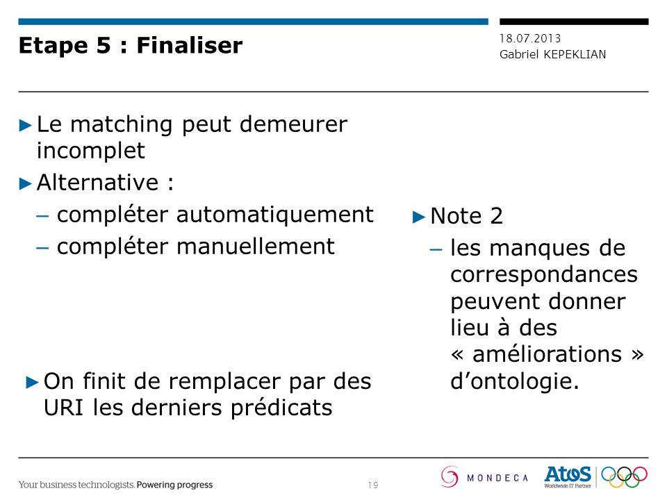 Etape 5 : Finaliser Le matching peut demeurer incomplet. Alternative : compléter automatiquement.