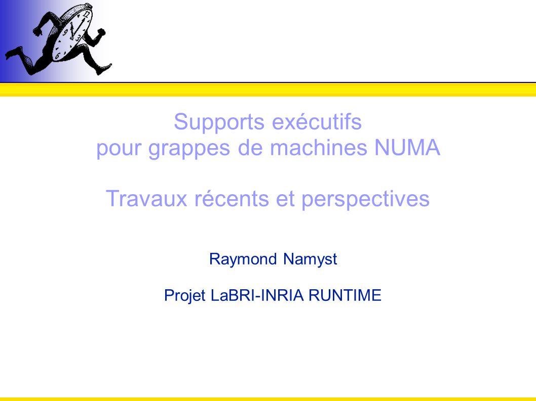 Raymond Namyst Projet LaBRI-INRIA RUNTIME