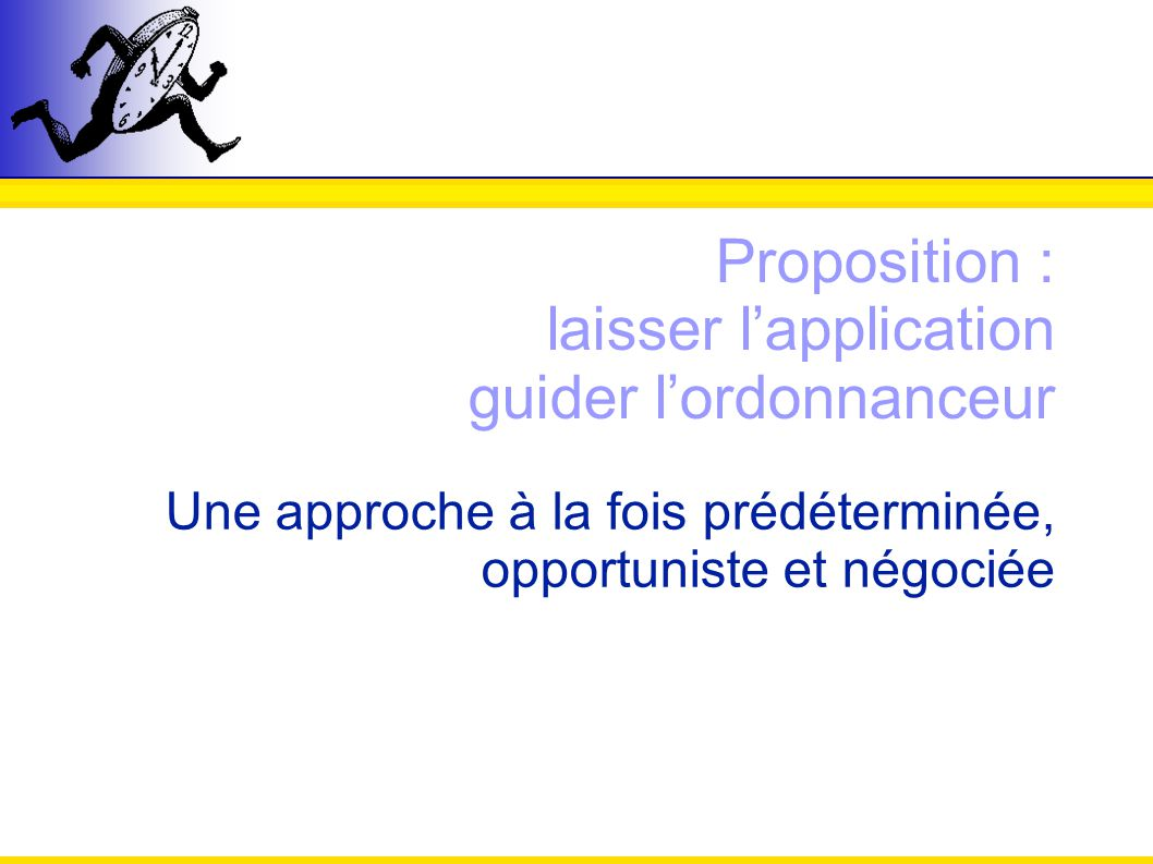 Proposition : laisser l'application guider l'ordonnanceur