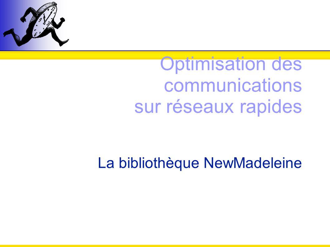Optimisation des communications sur réseaux rapides