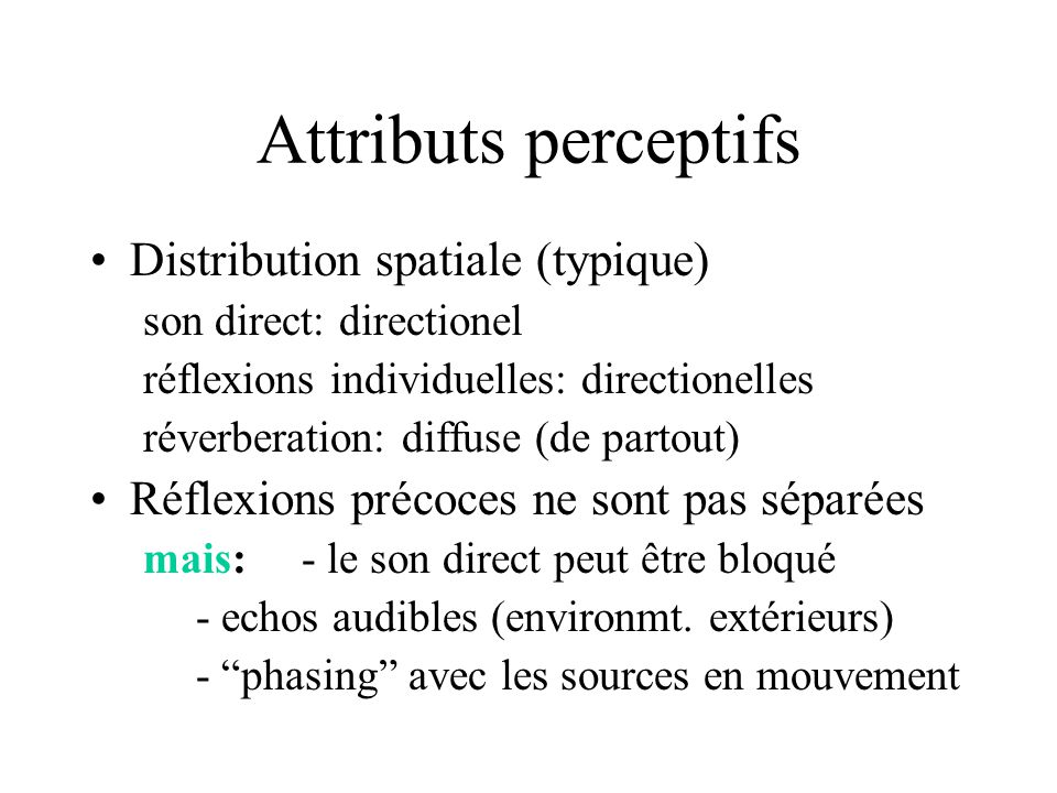 Attributs perceptifs Distribution spatiale (typique)