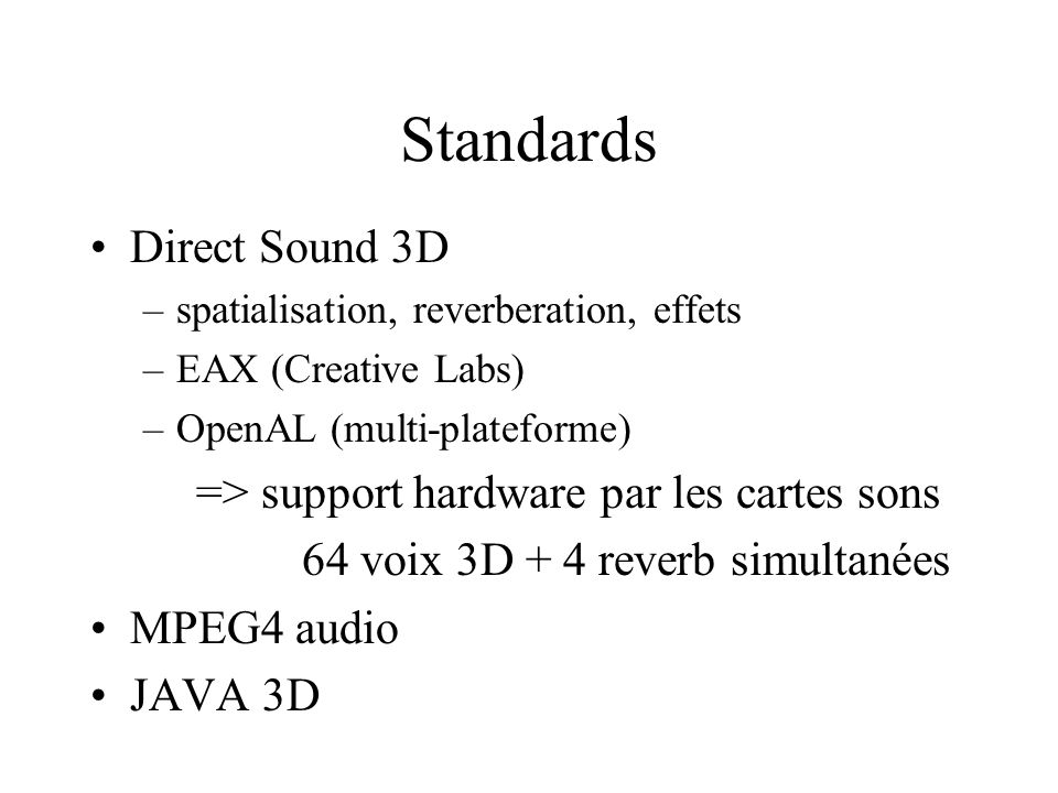 Standards Direct Sound 3D => support hardware par les cartes sons
