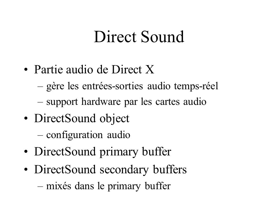 Direct Sound Partie audio de Direct X DirectSound object