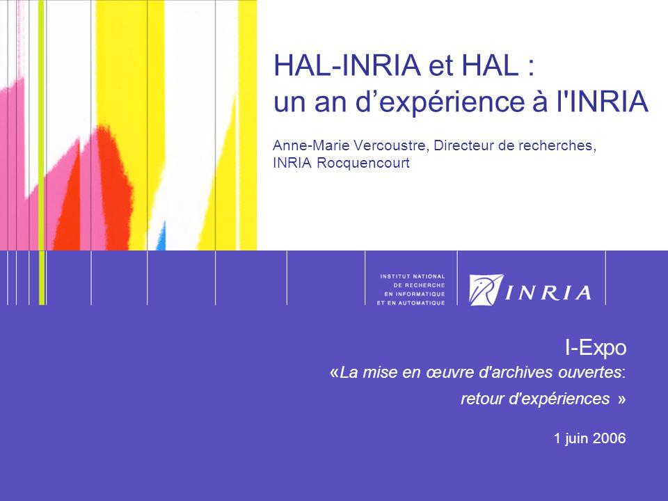 HAL-INRIA et HAL : un an d'expérience à l INRIA Anne-Marie Vercoustre, Directeur de recherches, INRIA Rocquencourt