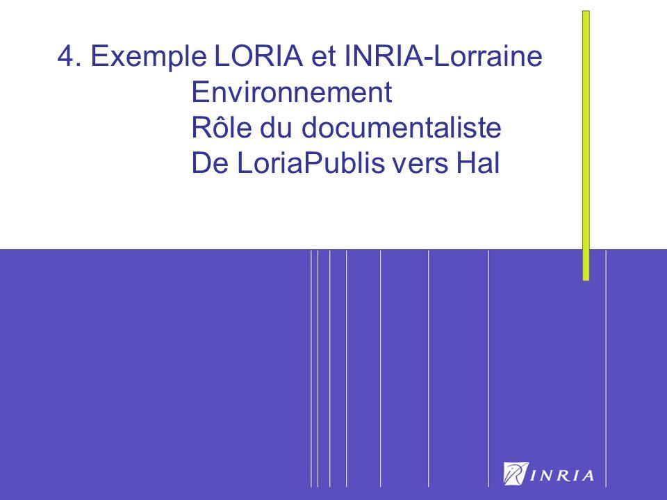 4. Exemple LORIA et INRIA-Lorraine. Environnement