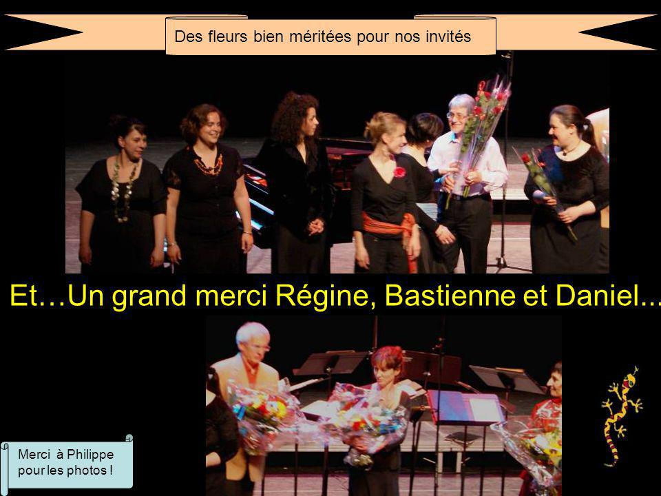 Et…Un grand merci Régine, Bastienne et Daniel...