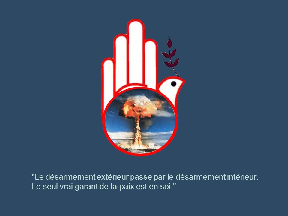 Le désarmement extérieur passe par le désarmement intérieur